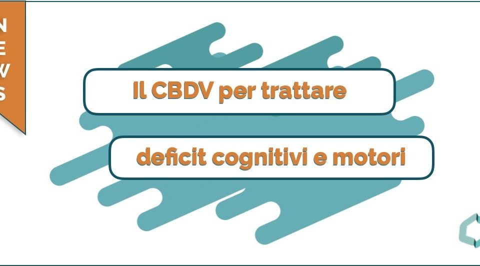 Il CBDV per trattare deficit cognitivi e motori - Cannabiscienza